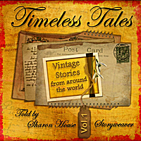 Sharon House | Timeless Tales (Vintage Stories from Around the World, Vol. 1)
