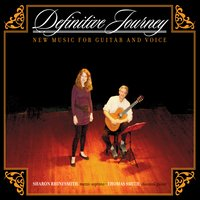 Sharon Rhinesmith & Thomas Smith | Definitive Journey: New Music for Guitar and Voice