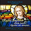 Shauna Nouhra: Regina Angelorum ~ Our Lady Queen of Angels