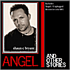 Shaun C Bryant: Angel & Other Stories