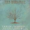 Shaun Cromwell: Folk-Worn Prose