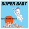 Shaun David & the Lost: Super Baby