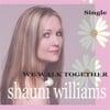 Shauni Williams: We Walk Together