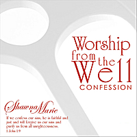 Shawna Marie | Confession (Worship from the Well)