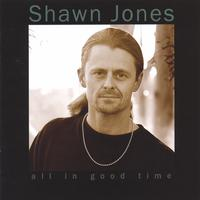 Shawn Jones | All In Good Time