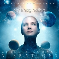 Shawn Kingsberry | Chill & Lounge Vibrations (My Imagination)