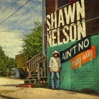 Shawn Nelson | Ain't No Easy Way