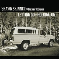 Shawn Skinner and the Men of Reason | Letting Go and Holding On