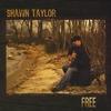 Shawn Taylor: Free