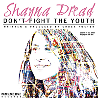 Shayna Dread | Don't Fight the Youth