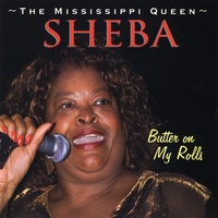 Sheba the Mississippi Queen | Butter On My Roll
