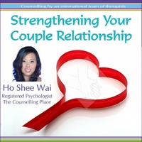 Ho Shee Wai | Strengthening Your Couple Relationship