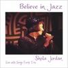 SHEILA JORDAN: Believe in Jazz