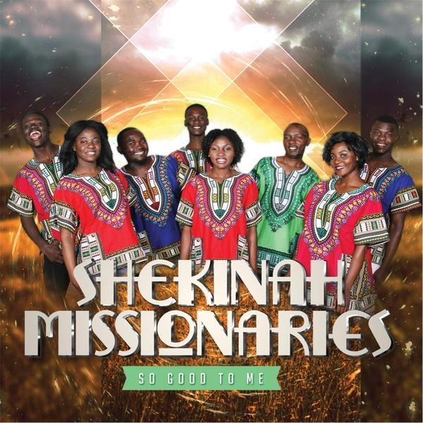 Shekinah Missionaries | So Good to Me | CD Baby Music Store