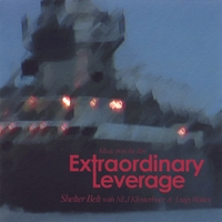 Shelter Belt | Music From the Film Extraordinary Leverage