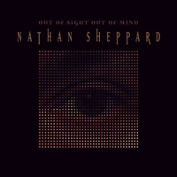 Nathan Sheppard | Out of Sight, Out of Mind
