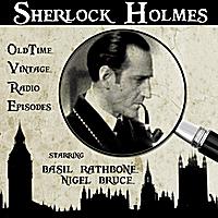 Forgotten Films | Sherlock Holmes - Vintage Radio Classics starring