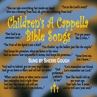 Sherri Gough | Children's a Cappella Bible Songs | CD Baby Music Store