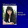 Sherry Marquelle: Whispers of Hope