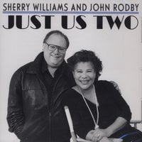 Sherry Williams and John Rodby: Just Us Two