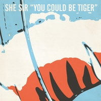 She Sir | You Could Be Tiger