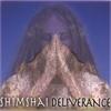 SHIMSHAI: Deliverance
