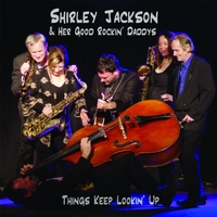 Shirley Jackson & Her Good Rockin' Daddys | Things Keep Lookin' Up
