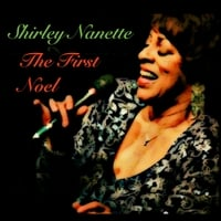 Shirley Nanette | The First Noel