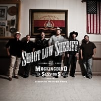Shoot Low Sheriff | The Mockingbird Sessions