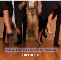 Shpilkes Klezmer Band | Can't Sit Still