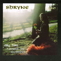 Shryne | day has turned to evening