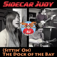 Sidecar Judy | (Sittin' On) the Dock of the Bay