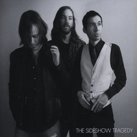 The Sideshow Tragedy: The Sideshow Tragedy