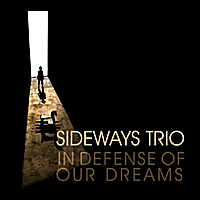 The Sideways Trio | In Defense of Our Dreams