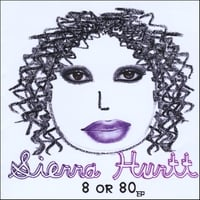 SIERRA HURTT: 8 or 80