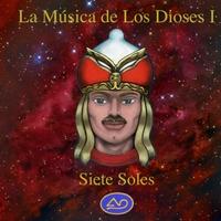 Siete Soles | La Música de los Dioses I