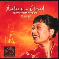 Silk Road Music | Autumn Cloud-Journey with Her Pipa 琵琶行