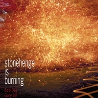 Gary Sill and Bob Day | Stonehenge Is Burning