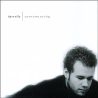 Dave Sills | Sometimes Nothing