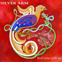 Silver Arm | Bird Come With Me