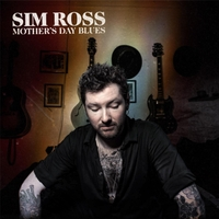 Sim Ross | Mother's Day Blues