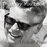 Michael Frear | The Way You Look Tonight (Live)