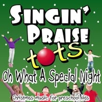 Singin' Praise Tots | Oh What a Special Night Split Track