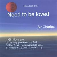 Sir Charles | Need To Be Loved