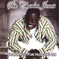 Sir Charles Jones | Thank You For Holding On