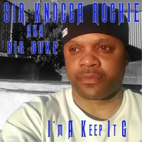Sir Knocca Rochie | I'm a Keep It G
