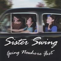 Sister Swing | Going Nowhere Fast