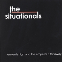 the situationals | heaven is high and the emperor is far away