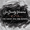 Six Deadly Venoms: The Lucky and the Losers