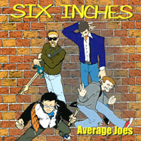 Six Inches | Average Joes